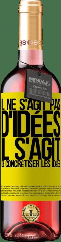 24,95 € Envoi gratuit | Vin rosé Édition ROSÉ Il ne s'agit pas d'idées. Il s'agit de concrétiser les idées Étiquette Jaune. Étiquette personnalisable Vin jeune Récolte 2020 Tempranillo