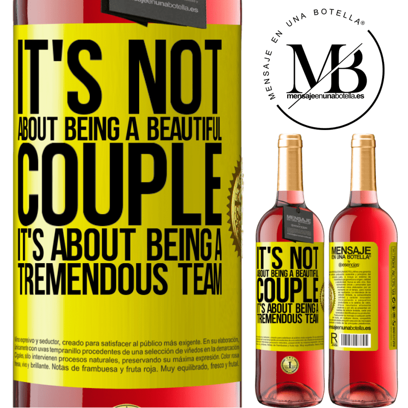 24,95 € Free Shipping   Rosé Wine ROSÉ Edition It's not about being a beautiful couple. It's about being a tremendous team Yellow Label. Customizable label Young wine Harvest 2020 Tempranillo