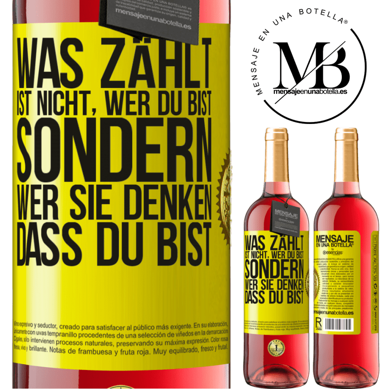 24,95 € Kostenloser Versand | Roséwein ROSÉ Ausgabe Was zählt, ist nicht, wer du bist, sondern wer sie denken, dass du bist Gelbes Etikett. Anpassbares Etikett Junger Wein Ernte 2020 Tempranillo