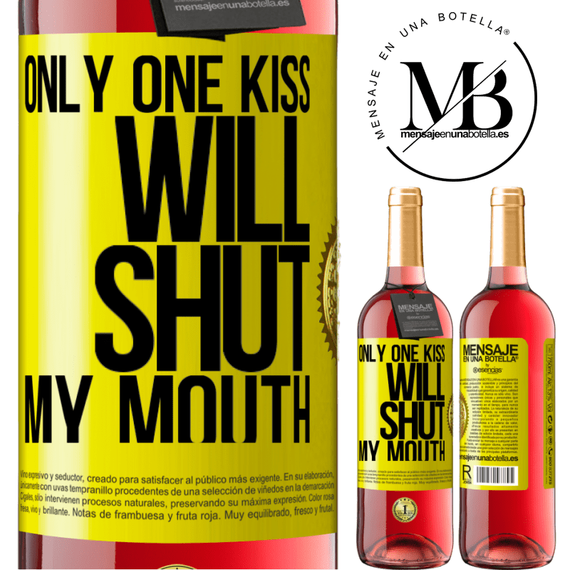 24,95 € Free Shipping | Rosé Wine ROSÉ Edition Only one kiss will shut my mouth Yellow Label. Customizable label Young wine Harvest 2020 Tempranillo