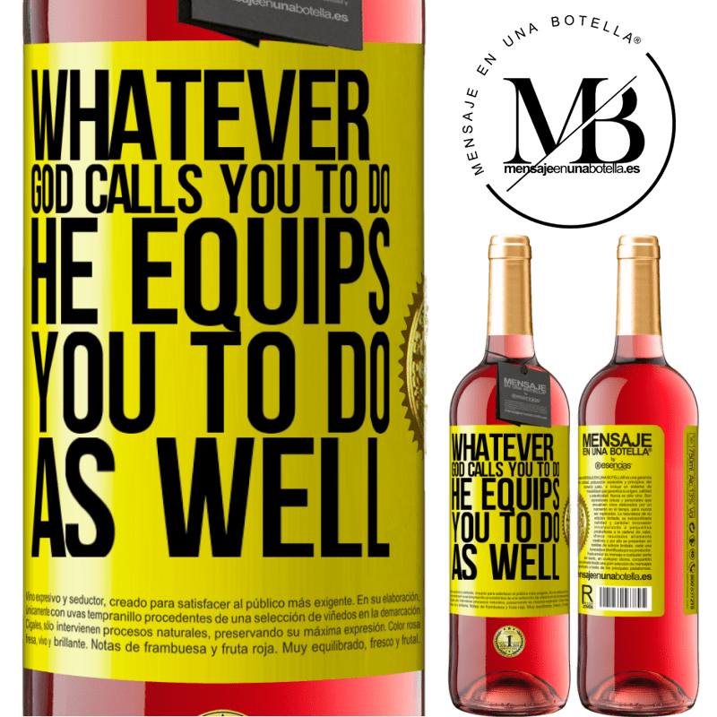 24,95 € Free Shipping | Rosé Wine ROSÉ Edition Whatever God calls you to do, He equips you to do as well Yellow Label. Customizable label Young wine Harvest 2020 Tempranillo