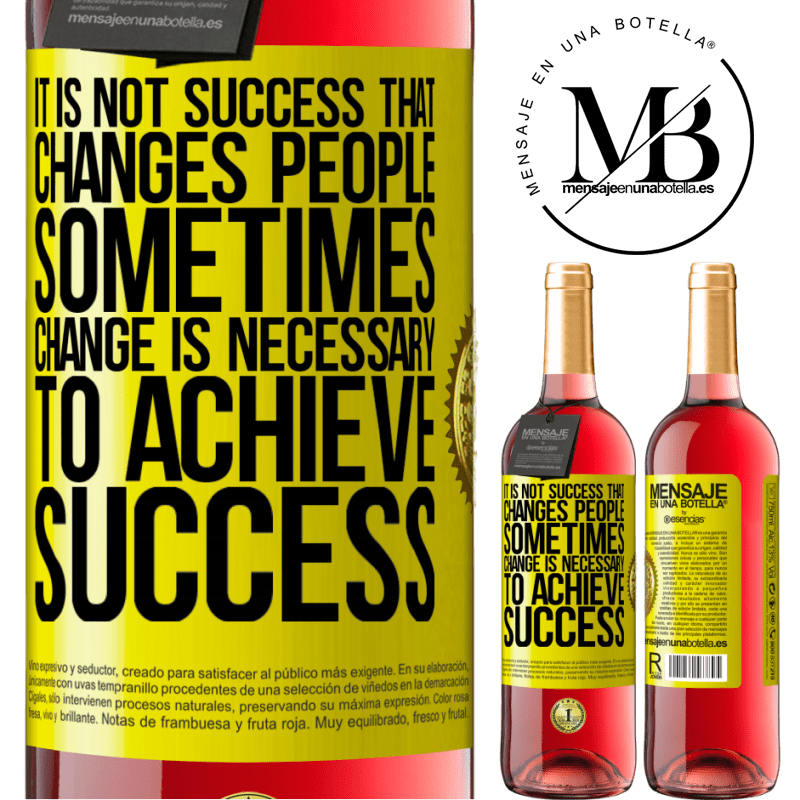 24,95 € Free Shipping   Rosé Wine ROSÉ Edition It is not success that changes people. Sometimes change is necessary to achieve success Yellow Label. Customizable label Young wine Harvest 2020 Tempranillo
