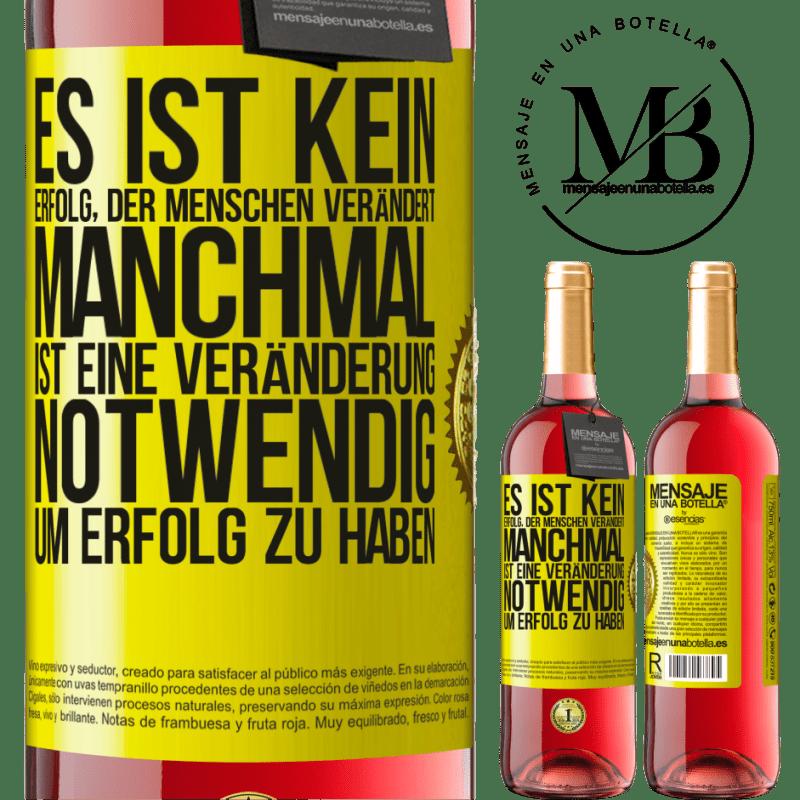 24,95 € Kostenloser Versand   Roséwein ROSÉ Ausgabe Es ist kein Erfolg, der Menschen verändert. Manchmal ist eine Veränderung notwendig, um Erfolg zu haben Gelbes Etikett. Anpassbares Etikett Junger Wein Ernte 2020 Tempranillo