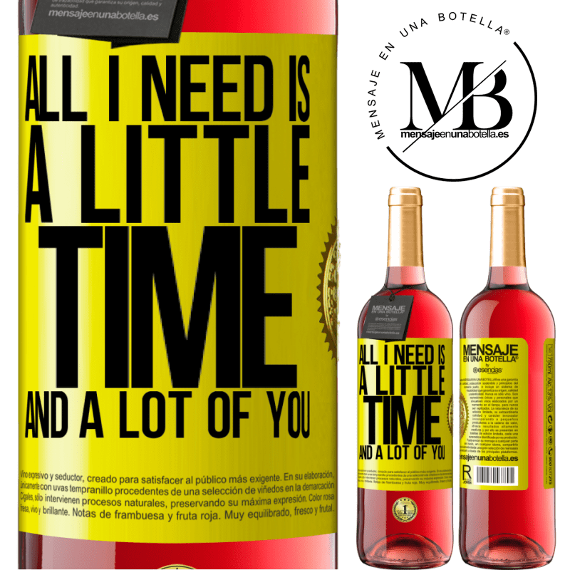 24,95 € Free Shipping | Rosé Wine ROSÉ Edition All I need is a little time and a lot of you Yellow Label. Customizable label Young wine Harvest 2020 Tempranillo