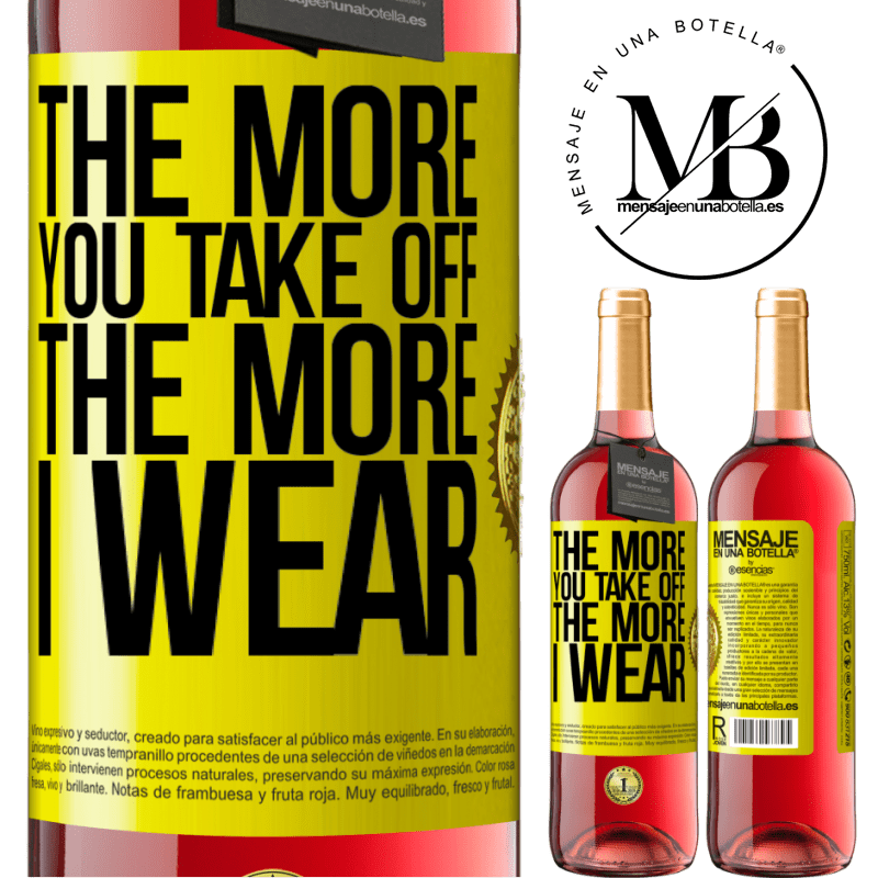 24,95 € Free Shipping | Rosé Wine ROSÉ Edition The more you take off, the more I wear Yellow Label. Customizable label Young wine Harvest 2020 Tempranillo