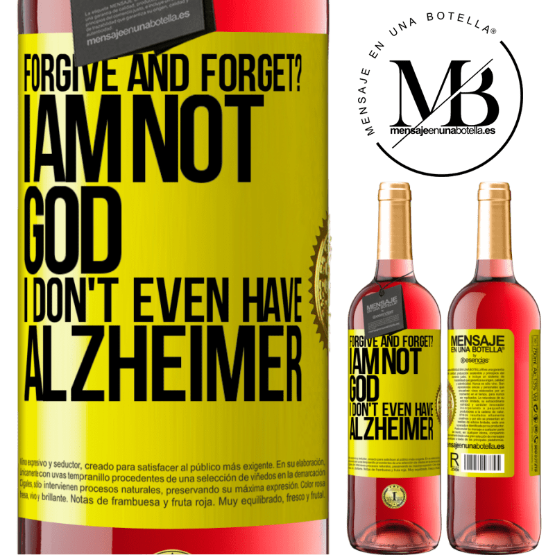 24,95 € Free Shipping | Rosé Wine ROSÉ Edition forgive and forget? I am not God, nor do I have Alzheimer's Yellow Label. Customizable label Young wine Harvest 2020 Tempranillo