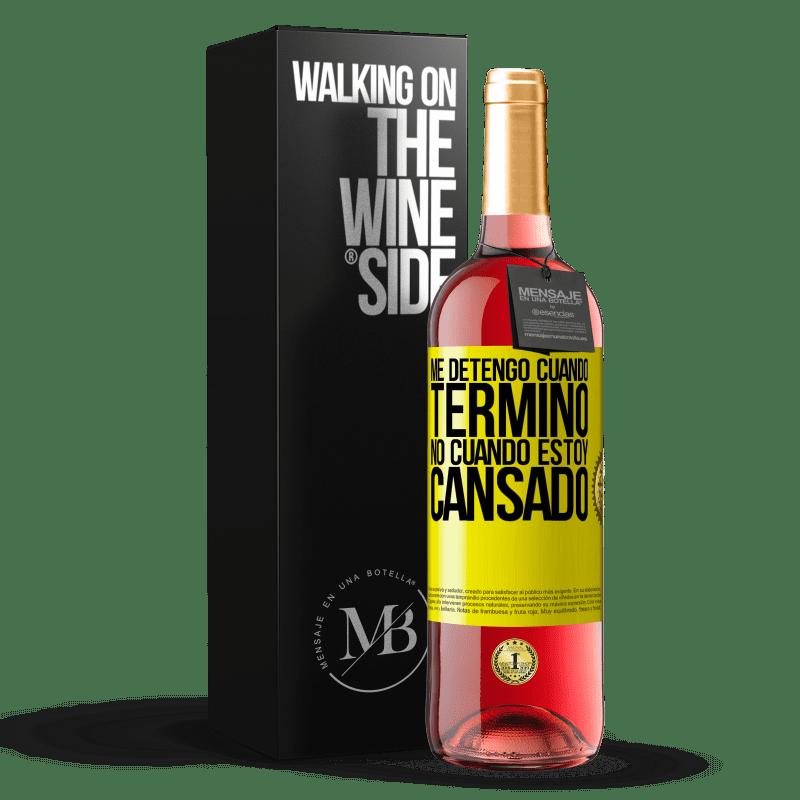 24,95 € Envoi gratuit | Vin rosé Édition ROSÉ J'arrête quand j'ai fini, pas quand je suis fatigué Étiquette Jaune. Étiquette personnalisable Vin jeune Récolte 2020 Tempranillo