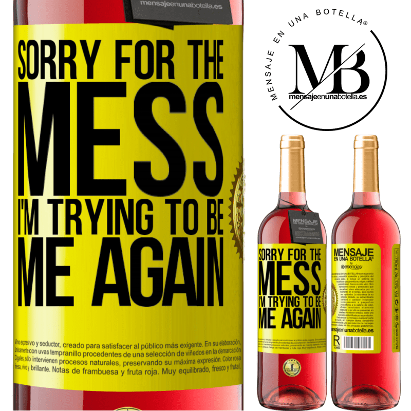 24,95 € Free Shipping | Rosé Wine ROSÉ Edition Sorry for the mess, I'm trying to be me again Yellow Label. Customizable label Young wine Harvest 2020 Tempranillo