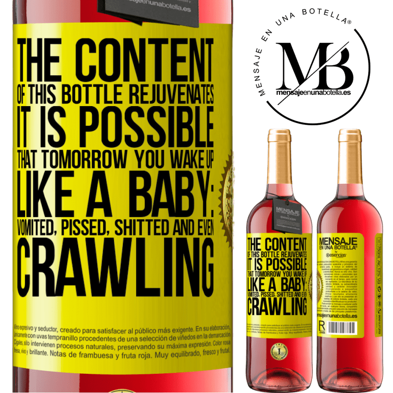 24,95 € Free Shipping | Rosé Wine ROSÉ Edition The content of this bottle rejuvenates. It is possible that tomorrow you wake up like a baby: vomited, pissed, shitted and Yellow Label. Customizable label Young wine Harvest 2020 Tempranillo