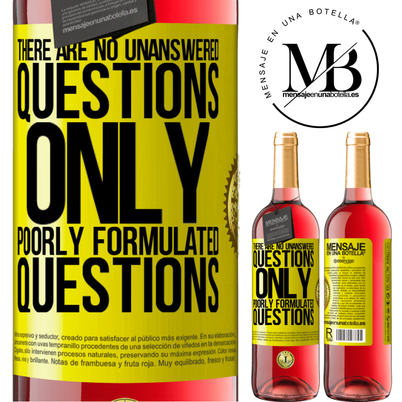24,95 € Free Shipping | Rosé Wine ROSÉ Edition There are no unanswered questions, only poorly formulated questions Yellow Label. Customizable label Young wine Harvest 2020 Tempranillo