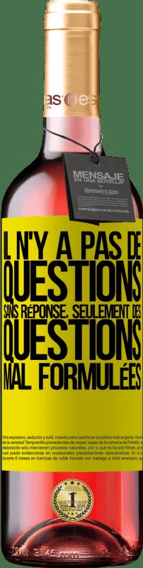 24,95 € Envoi gratuit | Vin rosé Édition ROSÉ Il n'y a pas de questions sans réponse, seulement des questions mal formulées Étiquette Jaune. Étiquette personnalisable Vin jeune Récolte 2020 Tempranillo