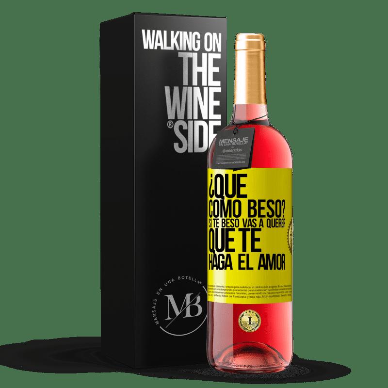 24,95 € Envoi gratuit   Vin rosé Édition ROSÉ comment puis-je m'embrasser? Si je t'embrasse, tu voudras que je te fasse l'amour Étiquette Jaune. Étiquette personnalisable Vin jeune Récolte 2020 Tempranillo