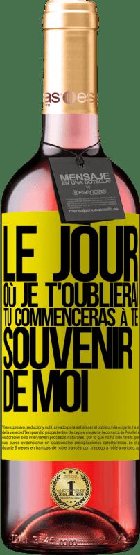 24,95 € Envoi gratuit | Vin rosé Édition ROSÉ Le jour où je t'oublierai, tu commenceras à te souvenir de moi Étiquette Jaune. Étiquette personnalisable Vin jeune Récolte 2020 Tempranillo
