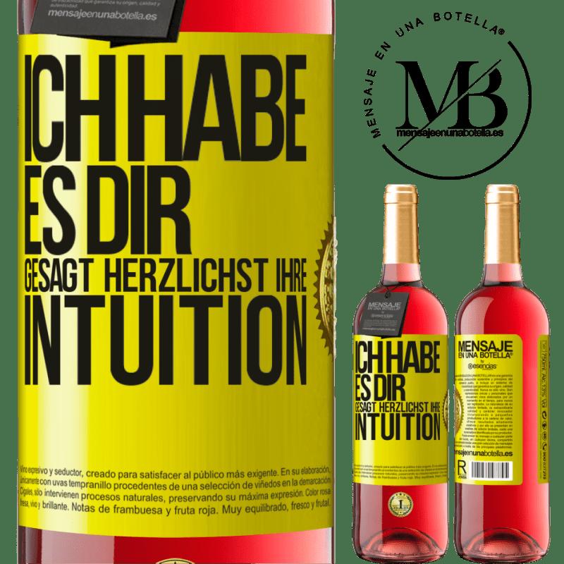 24,95 € Kostenloser Versand | Roséwein ROSÉ Ausgabe Ich habe es dir gesagt Herzlichst Ihre Intuition Gelbes Etikett. Anpassbares Etikett Junger Wein Ernte 2020 Tempranillo
