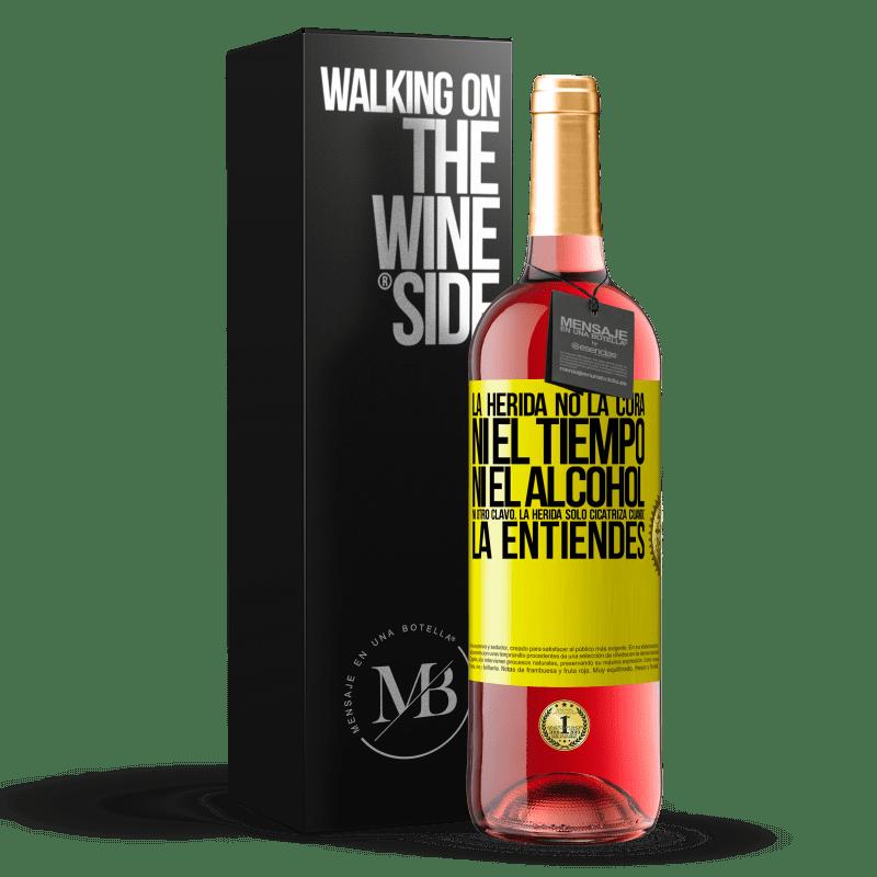 24,95 € Envoi gratuit   Vin rosé Édition ROSÉ La plaie ne guérit pas, ne prend pas de temps, ni d'alcool, ni aucun autre ongle. La blessure ne guérit que lorsque vous la Étiquette Jaune. Étiquette personnalisable Vin jeune Récolte 2020 Tempranillo