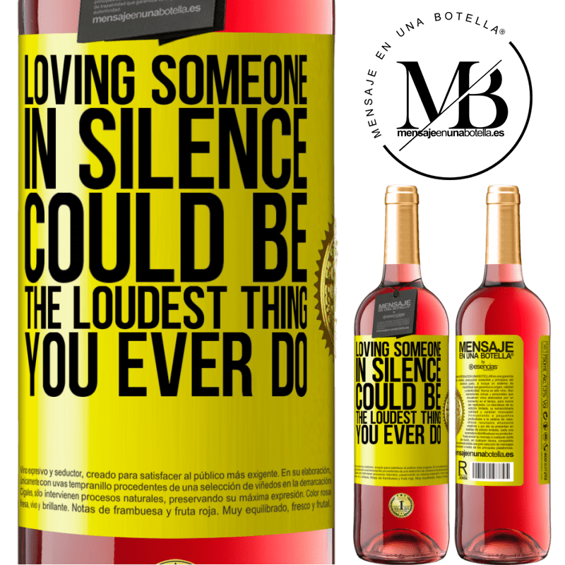 24,95 € Free Shipping | Rosé Wine ROSÉ Edition Loving someone in silence could be the loudest thing you ever do Yellow Label. Customizable label Young wine Harvest 2020 Tempranillo