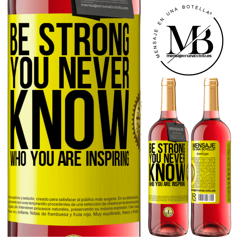 24,95 € Free Shipping | Rosé Wine ROSÉ Edition Be strong. You never know who you are inspiring Yellow Label. Customizable label Young wine Harvest 2020 Tempranillo