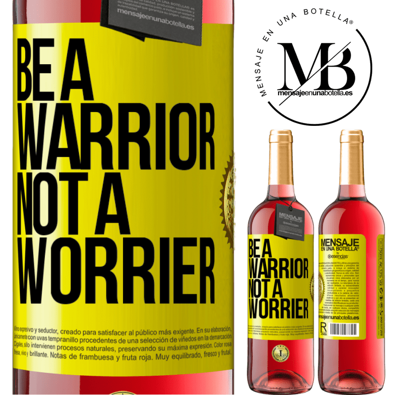 24,95 € Free Shipping | Rosé Wine ROSÉ Edition Be a warrior, not a worrier Yellow Label. Customizable label Young wine Harvest 2020 Tempranillo