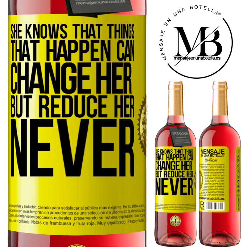 24,95 € Free Shipping   Rosé Wine ROSÉ Edition She knows that things that happen can change her, but reduce her, never Yellow Label. Customizable label Young wine Harvest 2020 Tempranillo