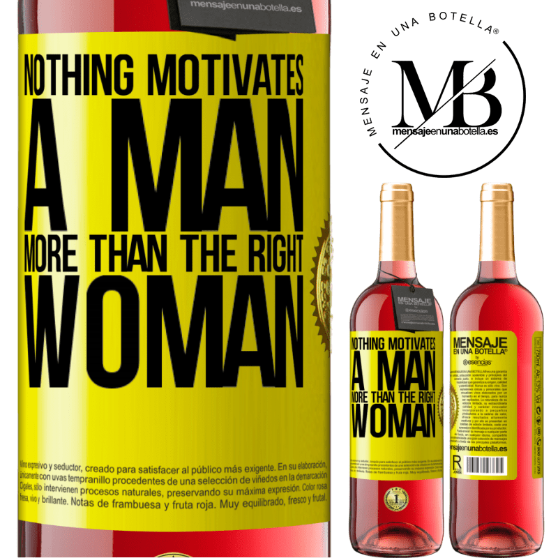 24,95 € Free Shipping | Rosé Wine ROSÉ Edition Nothing motivates a man more than the right woman Yellow Label. Customizable label Young wine Harvest 2020 Tempranillo