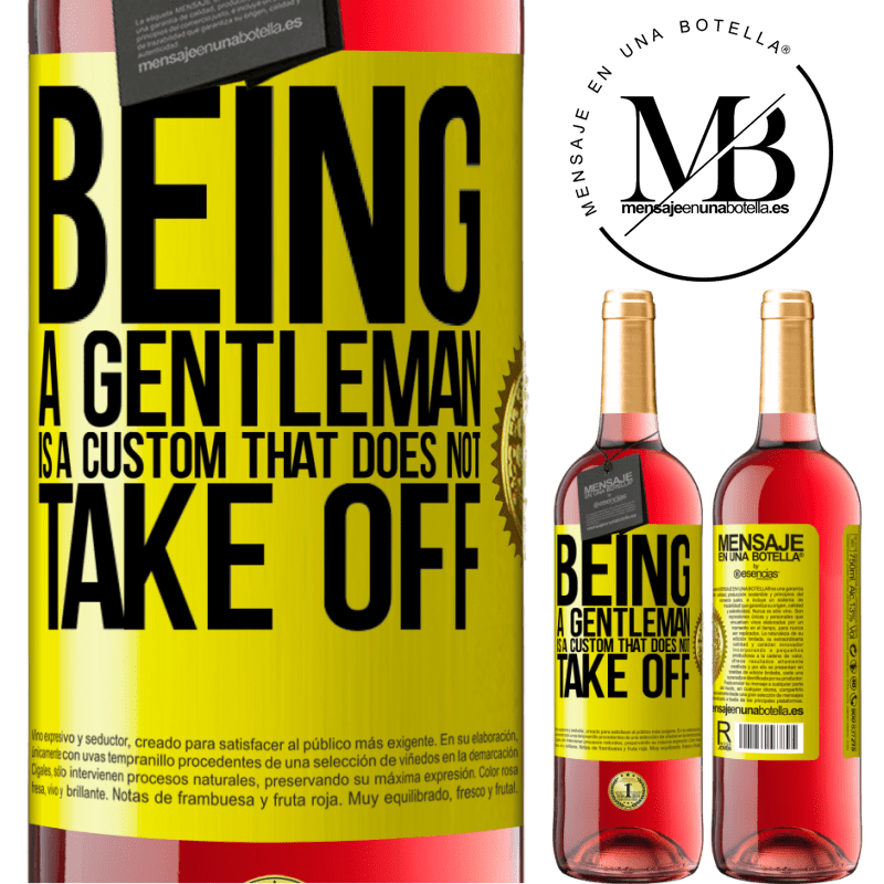 24,95 € Free Shipping | Rosé Wine ROSÉ Edition Being a gentleman is a custom that does not take off Yellow Label. Customizable label Young wine Harvest 2020 Tempranillo