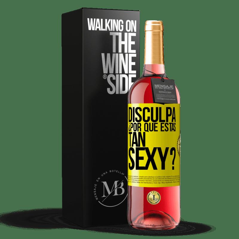 24,95 € Envoi gratuit | Vin rosé Édition ROSÉ Excusez-moi, pourquoi êtes-vous si sexy? Étiquette Jaune. Étiquette personnalisable Vin jeune Récolte 2020 Tempranillo