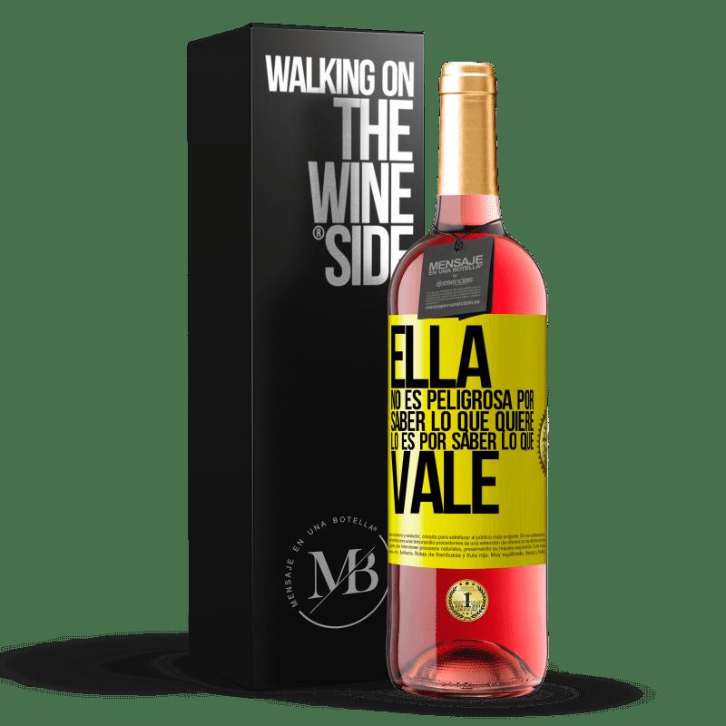 24,95 € Envoi gratuit   Vin rosé Édition ROSÉ Elle n'est pas dangereuse pour savoir ce qu'elle veut, c'est pour savoir ce qui vaut Étiquette Jaune. Étiquette personnalisable Vin jeune Récolte 2020 Tempranillo