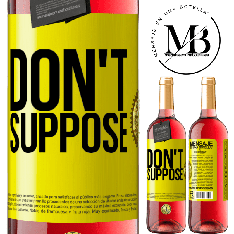 24,95 € Free Shipping   Rosé Wine ROSÉ Edition Don't suppose Yellow Label. Customizable label Young wine Harvest 2020 Tempranillo