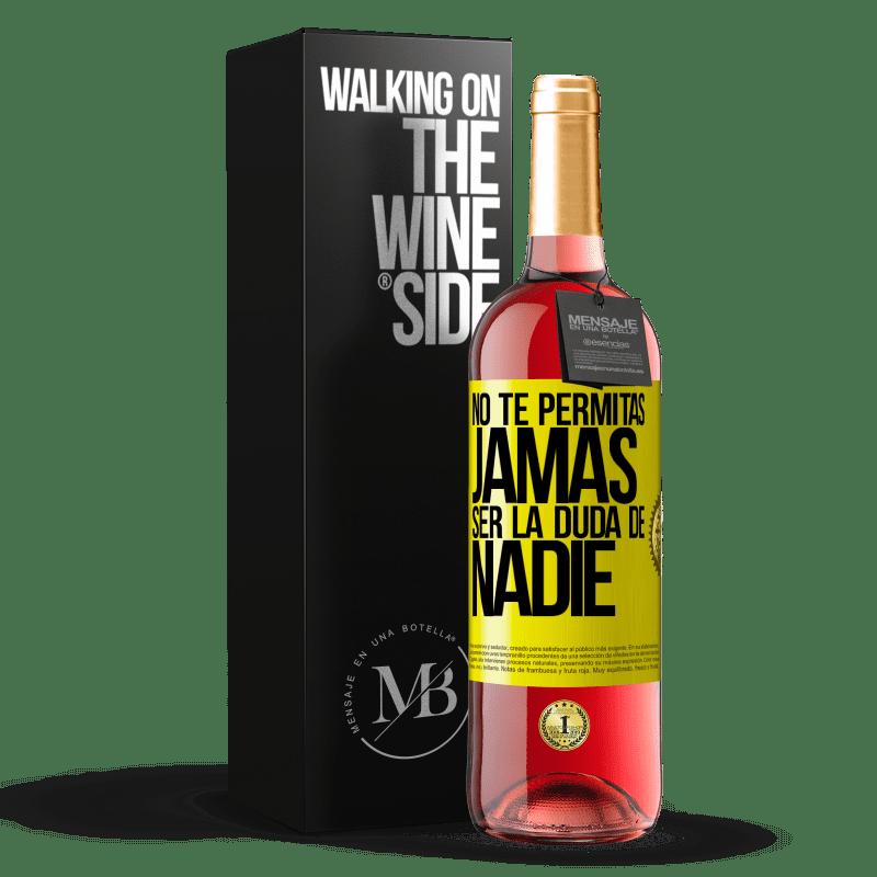 24,95 € Envoi gratuit   Vin rosé Édition ROSÉ Ne vous laissez jamais douter de qui que ce soit Étiquette Jaune. Étiquette personnalisable Vin jeune Récolte 2020 Tempranillo