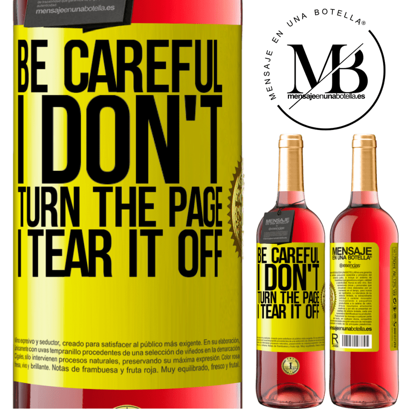 24,95 € Free Shipping | Rosé Wine ROSÉ Edition Be careful, I don't turn the page, I tear it off Yellow Label. Customizable label Young wine Harvest 2020 Tempranillo
