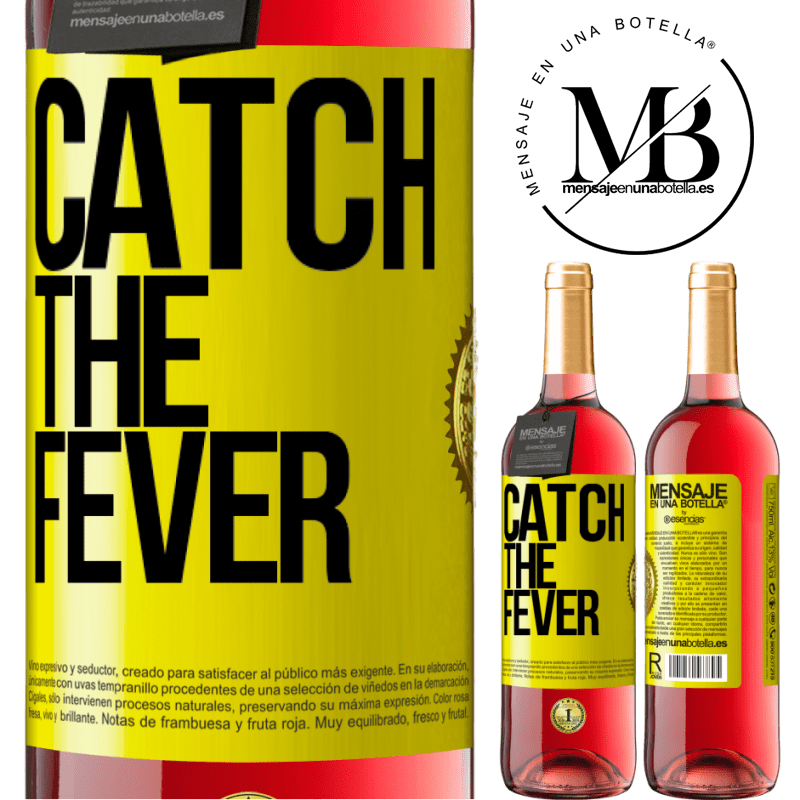 24,95 € Free Shipping   Rosé Wine ROSÉ Edition Catch the fever Yellow Label. Customizable label Young wine Harvest 2020 Tempranillo