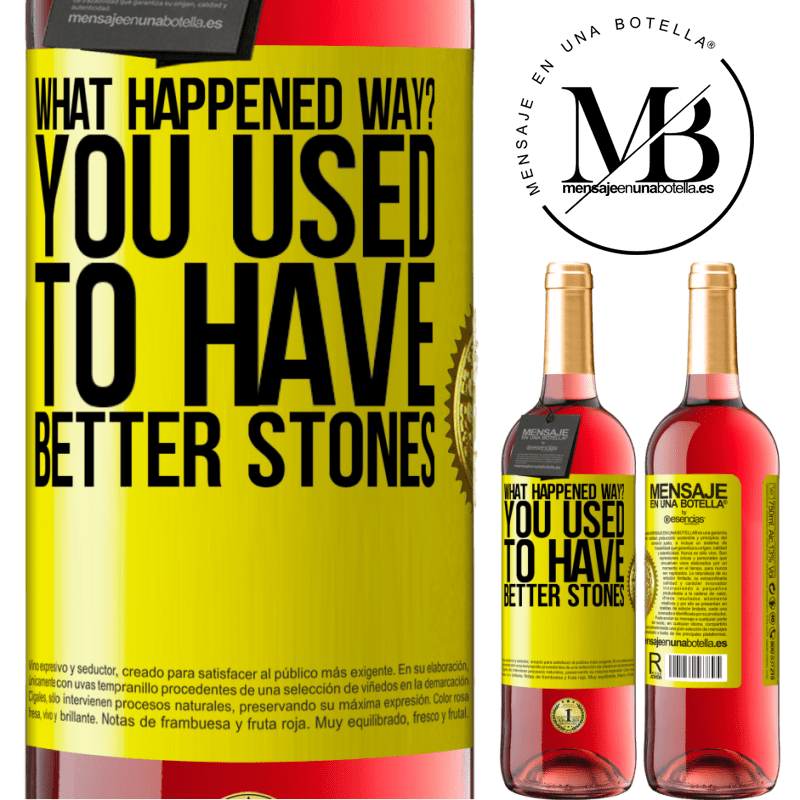 24,95 € Free Shipping | Rosé Wine ROSÉ Edition what happened way? You used to have better stones Yellow Label. Customizable label Young wine Harvest 2020 Tempranillo