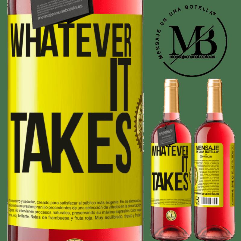 24,95 € Kostenloser Versand | Roséwein ROSÉ Ausgabe Whatever it takes Gelbes Etikett. Anpassbares Etikett Junger Wein Ernte 2020 Tempranillo