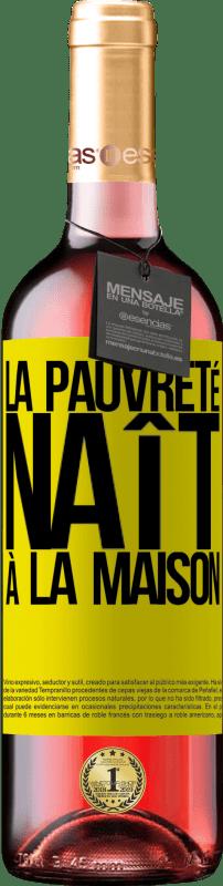 24,95 € Envoi gratuit | Vin rosé Édition ROSÉ La pauvreté naît à la maison Étiquette Jaune. Étiquette personnalisable Vin jeune Récolte 2020 Tempranillo
