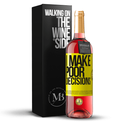 «I make poor decisions» Édition ROSÉ
