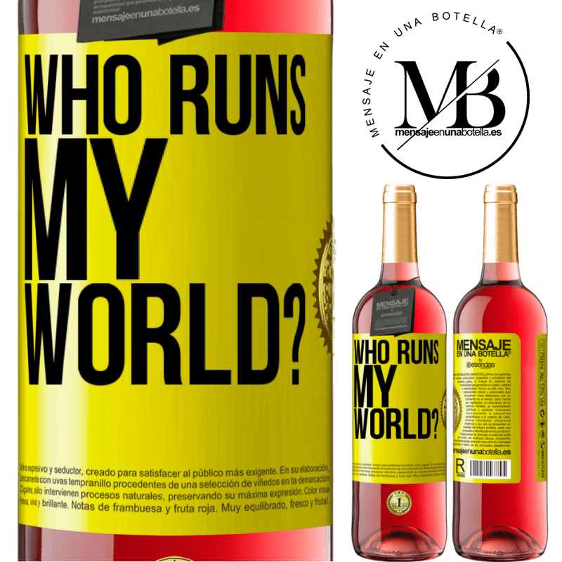 24,95 € Free Shipping | Rosé Wine ROSÉ Edition who runs my world? Yellow Label. Customizable label Young wine Harvest 2020 Tempranillo