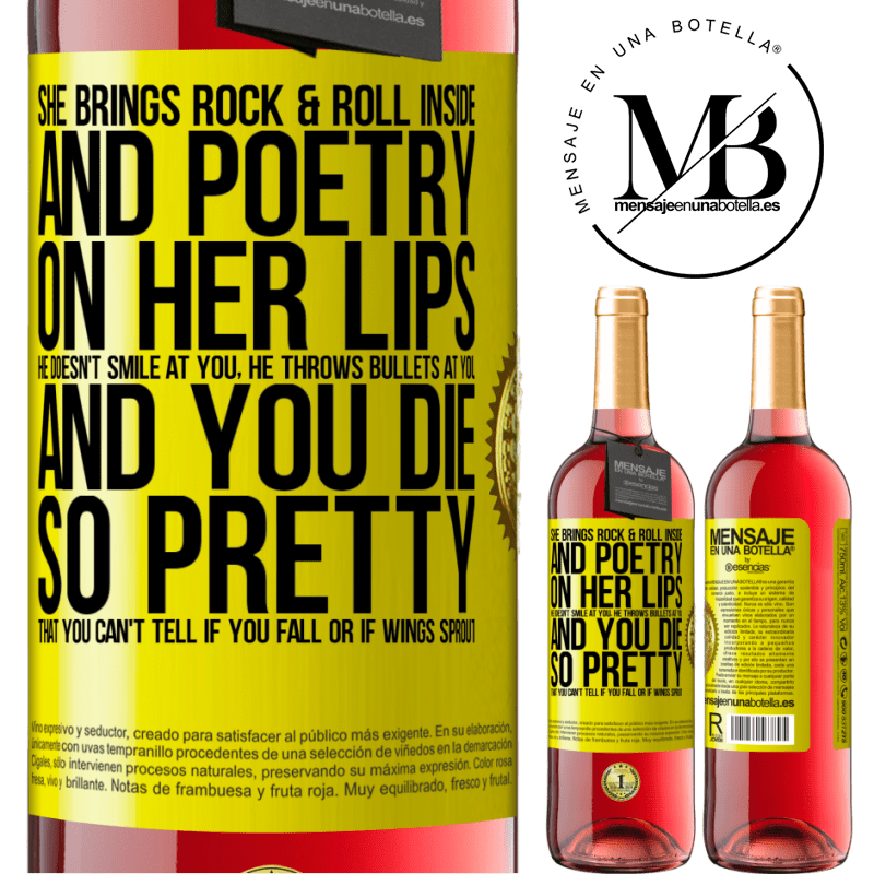 24,95 € Free Shipping | Rosé Wine ROSÉ Edition She brings Rock & Roll inside and poetry on her lips. He doesn't smile at you, he throws bullets at you, and you die so Yellow Label. Customizable label Young wine Harvest 2020 Tempranillo