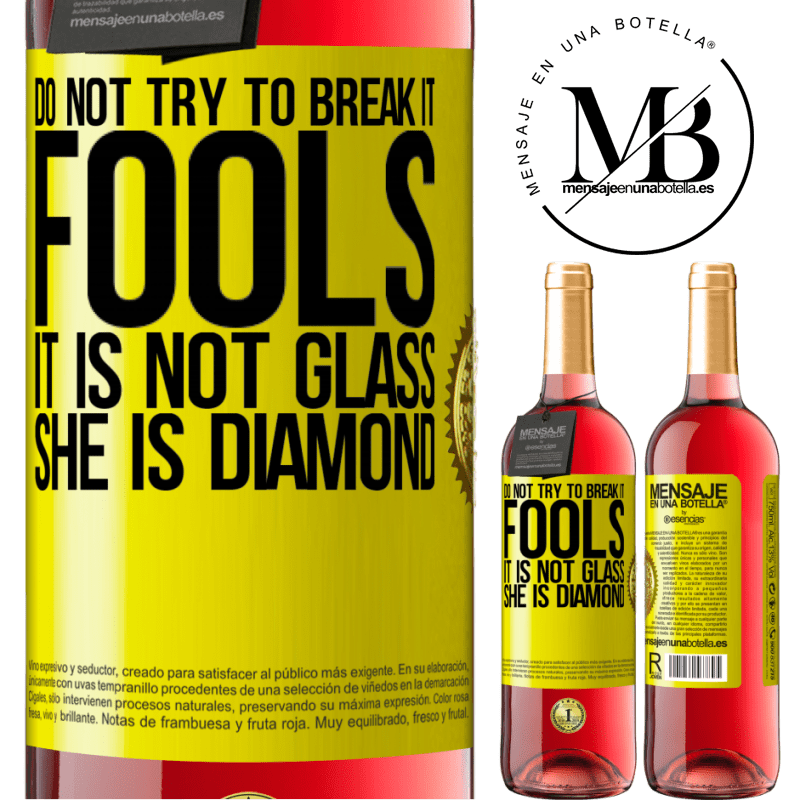 24,95 € Free Shipping   Rosé Wine ROSÉ Edition Do not try to break it, fools, it is not glass. She is diamond Yellow Label. Customizable label Young wine Harvest 2020 Tempranillo