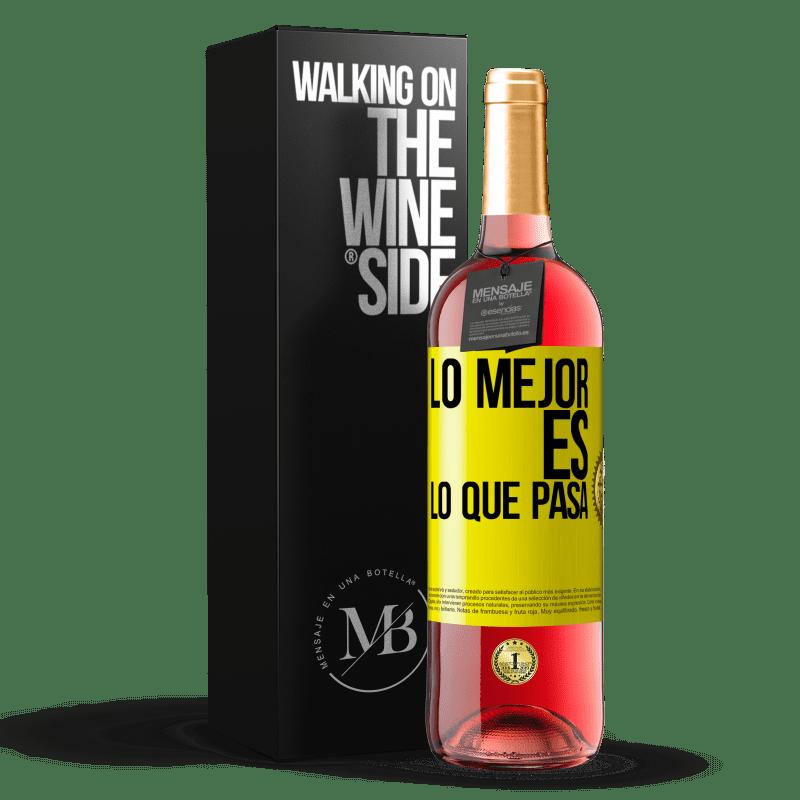 24,95 € Envoi gratuit | Vin rosé Édition ROSÉ Le mieux c'est ce qui se passe Étiquette Jaune. Étiquette personnalisable Vin jeune Récolte 2020 Tempranillo