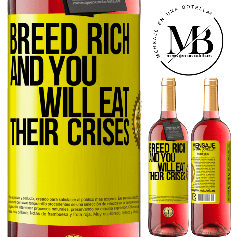 24,95 € Free Shipping   Rosé Wine ROSÉ Edition Breed rich and you will eat their crises Yellow Label. Customizable label Young wine Harvest 2020 Tempranillo
