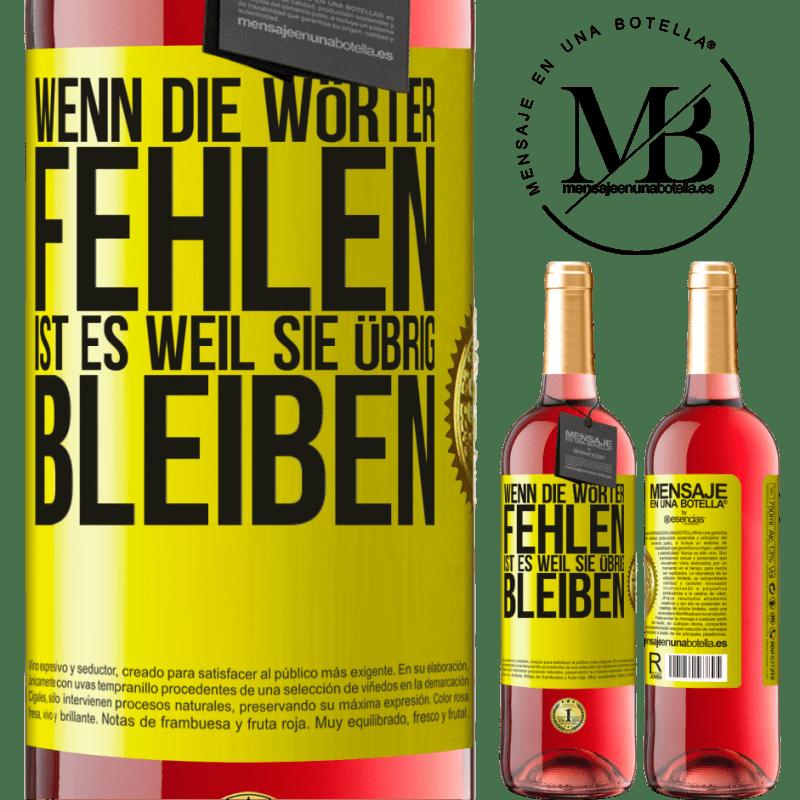 24,95 € Kostenloser Versand | Roséwein ROSÉ Ausgabe Wenn die Wörter fehlen, ist es, weil sie übrig bleiben Gelbes Etikett. Anpassbares Etikett Junger Wein Ernte 2020 Tempranillo