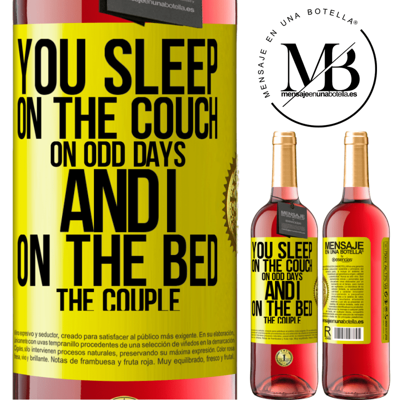 24,95 € Free Shipping | Rosé Wine ROSÉ Edition You sleep on the couch on odd days and I on the bed the couple Yellow Label. Customizable label Young wine Harvest 2020 Tempranillo