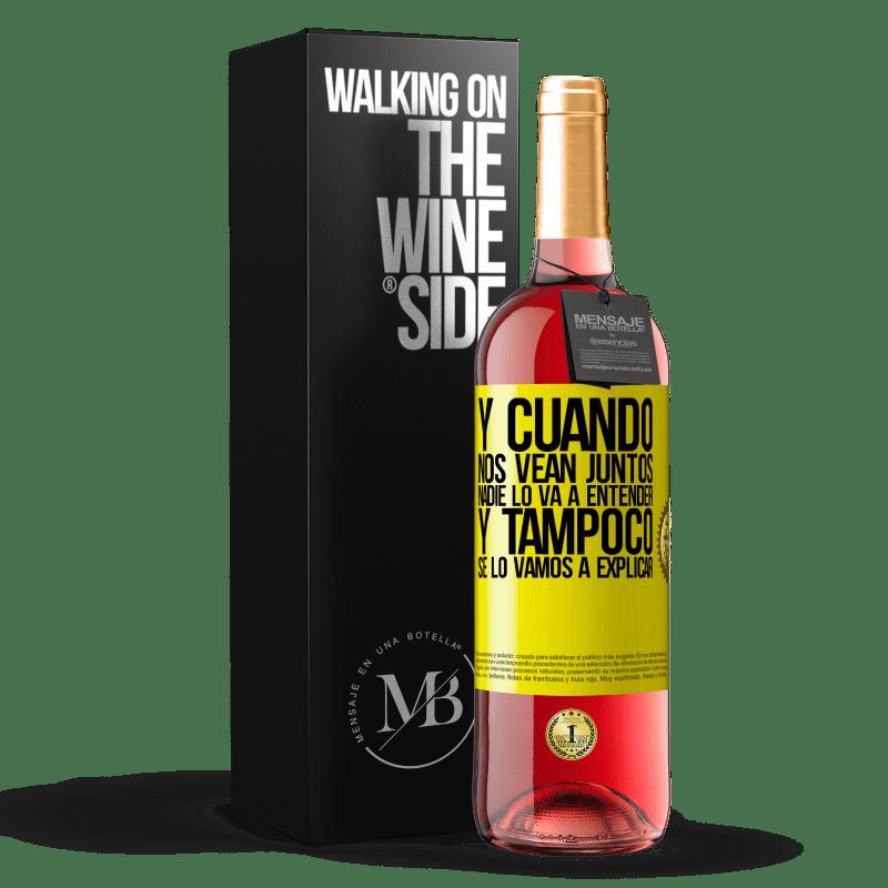 24,95 € Envoi gratuit   Vin rosé Édition ROSÉ Et quand ils nous voient ensemble, personne ne comprendra, et nous n'expliquerons pas Étiquette Jaune. Étiquette personnalisable Vin jeune Récolte 2020 Tempranillo