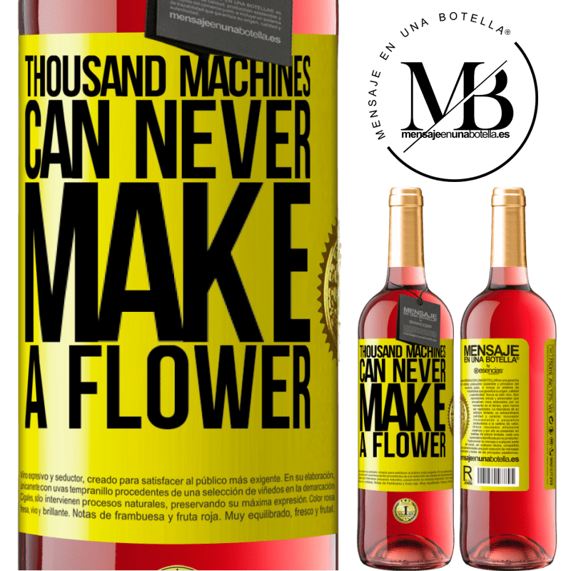 24,95 € Free Shipping | Rosé Wine ROSÉ Edition Thousand machines can never make a flower Yellow Label. Customizable label Young wine Harvest 2020 Tempranillo