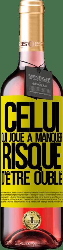 24,95 € Envoi gratuit | Vin rosé Édition ROSÉ Celui qui joue à manquer risque d'être oublié Étiquette Jaune. Étiquette personnalisable Vin jeune Récolte 2020 Tempranillo
