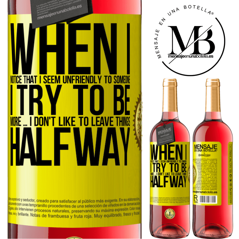 24,95 € Free Shipping   Rosé Wine ROSÉ Edition When I notice that someone likes me, I try to fall worse ... I don't like to leave things halfway Yellow Label. Customizable label Young wine Harvest 2020 Tempranillo