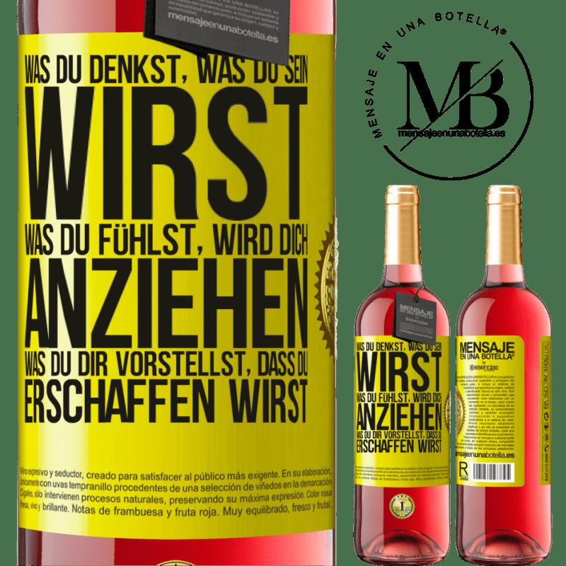 24,95 € Kostenloser Versand | Roséwein ROSÉ Ausgabe Was du denkst, was du sein wirst, was du fühlst, wird dich anziehen, was du dir vorstellst, dass du erschaffen wirst Gelbes Etikett. Anpassbares Etikett Junger Wein Ernte 2020 Tempranillo