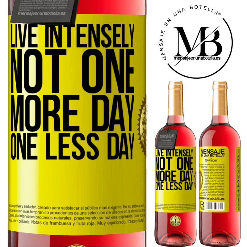 24,95 € Free Shipping | Rosé Wine ROSÉ Edition Live intensely, not one more day, one less day Yellow Label. Customizable label Young wine Harvest 2020 Tempranillo