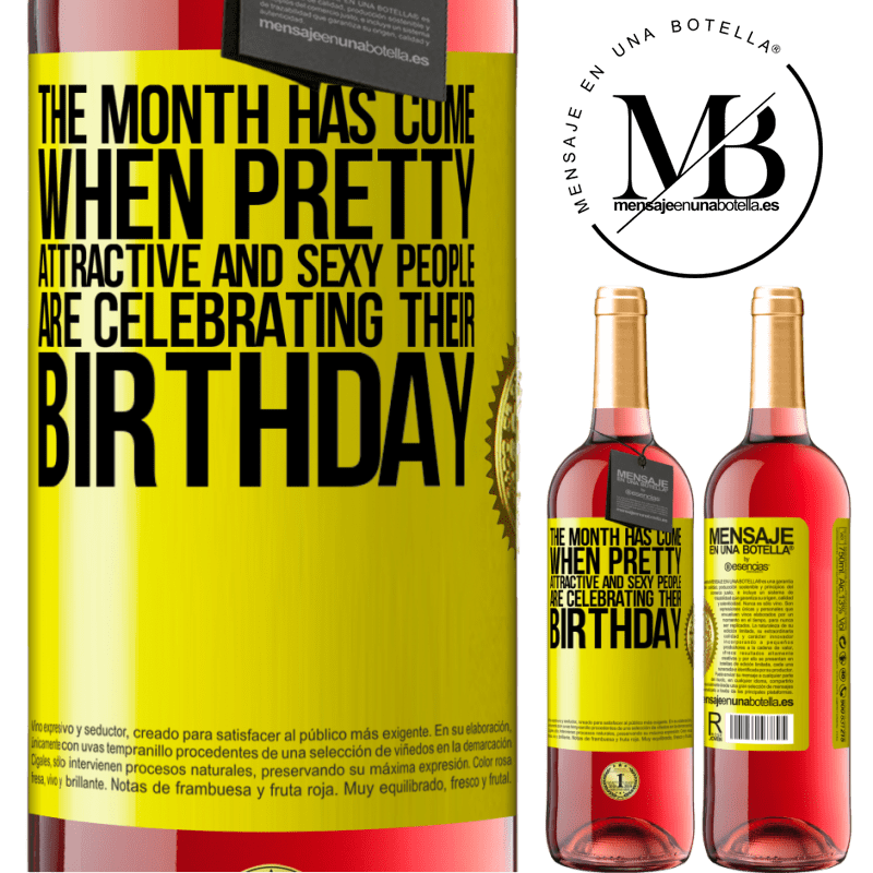 24,95 € Free Shipping | Rosé Wine ROSÉ Edition The month has come, where pretty, attractive and sexy people are celebrating their birthday Yellow Label. Customizable label Young wine Harvest 2020 Tempranillo