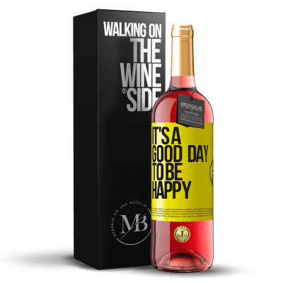 «It's a good day to be happy» Édition ROSÉ